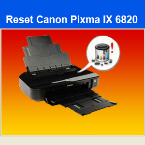 Free Download How to Reset Canon IX6820